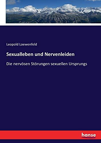 Sexualleben und Nervenleiden: Loewenfeld, Leopold