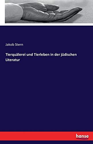 Tierqualerei Und Tierleben in Der Judischen Literatur: Jakob Stern