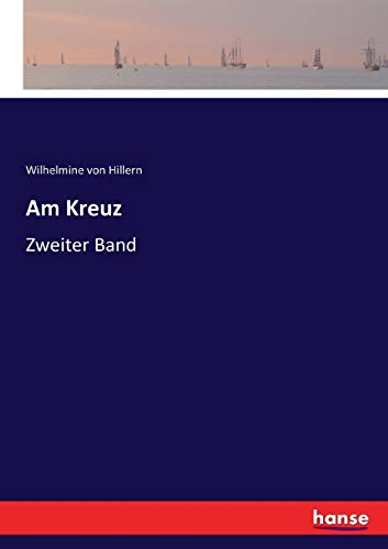 Am Kreuz: Zweiter Band (Paperback): Wilhelmine Von Hillern
