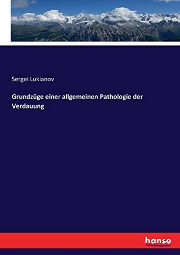 Grundzüge einer allgemeinen Pathologie der Verdauung: Lukianov, Sergei