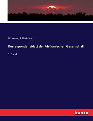 Korrespondenzblatt der Afrikanischen Gesellschaft: 1. Band (Paperback)