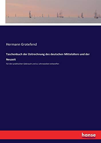 Taschenbuch der Zeitrechnung des deutschen Mittelalters und: Hermann Grotefend