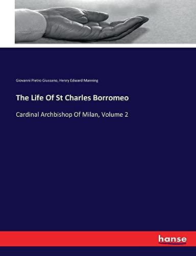 The Life Of St Charles Borromeo: Cardinal Archbishop Of Milan, Volume 2 (Paperback): Giovanni ...