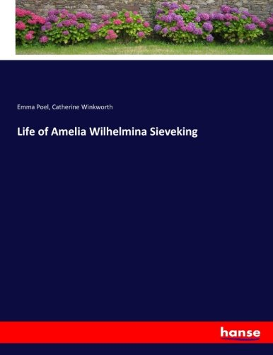 9783743408296: Life of Amelia Wilhelmina Sieveking
