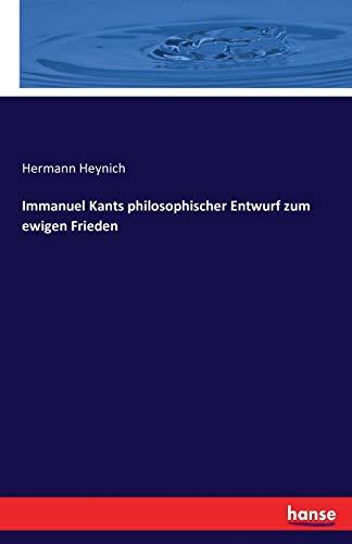 Immanuel Kants Philosophischer Entwurf Zum Ewigen Frieden: Hermann Heynich