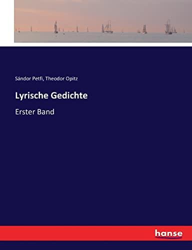 Lyrische Gedichte: Erster Band (Paperback): Sandor Petfi, Theodor Opitz