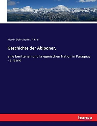 Geschichte der Abiponer, : eine berittenen und: Martin Dobrizhoffer