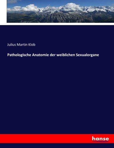 9783743449923: Pathologische Anatomie der weiblichen Sexualorgane ...