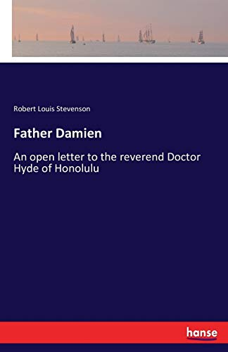 9783743463509: Father Damien: An open letter to the reverend Doctor Hyde of Honolulu