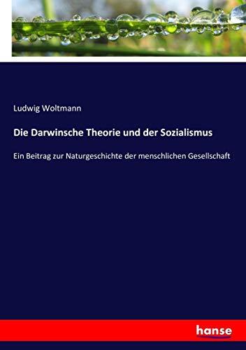 Die Darwinsche Theorie und der Sozialismus (Paperback): Ludwig Woltmann