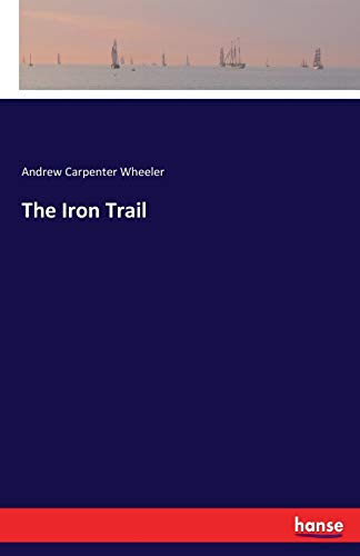 9783743465039: The Iron Trail