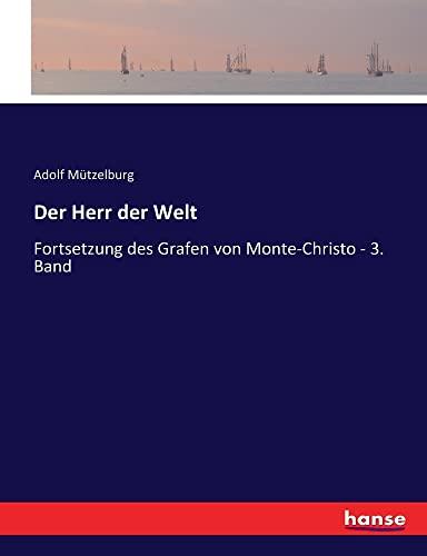 9783743475663: Der Herr der Welt: Fortsetzung des Grafen von Monte-Christo - 3. Band
