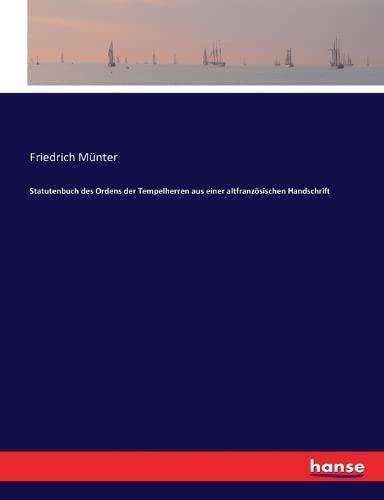 Statutenbuch des Ordens der Tempelherren aus einer altfranzösischen Handschrift (Paperback): ...