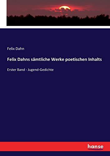 9783743486461: Felix Dahns sämtliche Werke poetischen Inhalts
