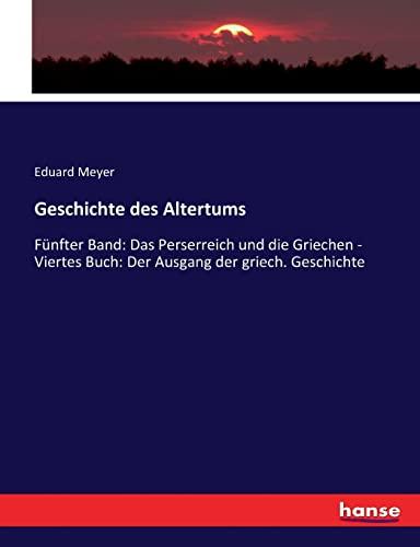 Geschichte des Altertums: Fünfter Band: Das Perserreich und die Griechen - Viertes Buch: Der ...