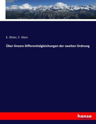 Über lineare Differentialgleichungen der zweiten Ordnung (Paperback): E. Ritter, F. Klein