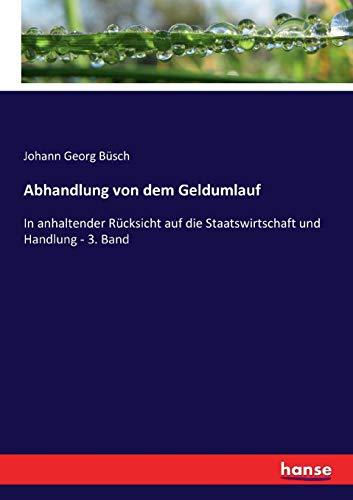 Abhandlung von dem Geldumlauf (Paperback): Johann Georg Busch