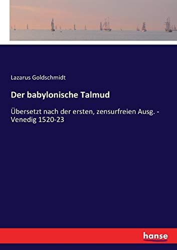9783743498952: Der babylonische Talmud: Übersetzt nach der ersten, zensurfreien Ausg. - Venedig 1520-23