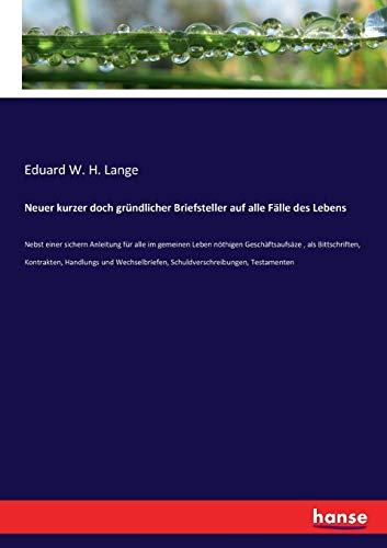 Neuer kurzer doch gründlicher Briefsteller auf alle: Eduard W. H.