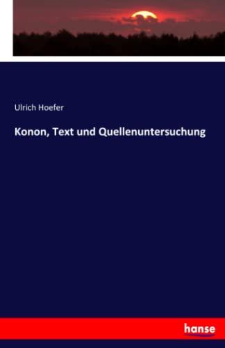 Konon, Text und Quellenuntersuchung: Hoefer, Ulrich