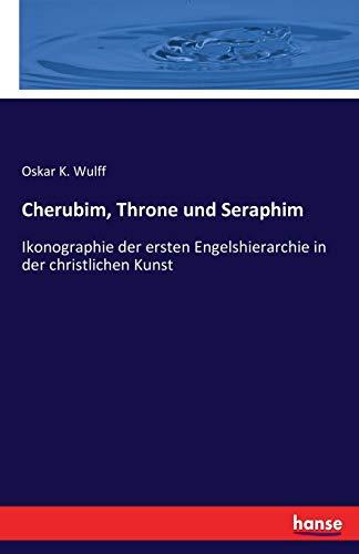 9783743630864: Cherubim, Throne und Seraphim: Ikonographie der ersten Engelshierarchie in der christlichen Kunst