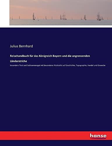 Reisehandbuch für das Königreich Bayern und die: Julius Bernhard