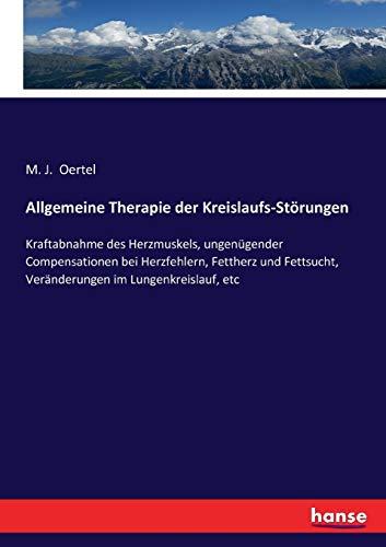 Allgemeine Therapie der Kreislaufs-St rungen (Paperback): M J Oertel