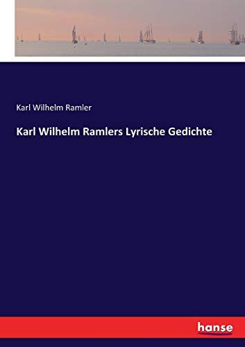 Karl Wilhelm Ramlers Lyrische Gedichte: Ramler, Karl Wilhelm