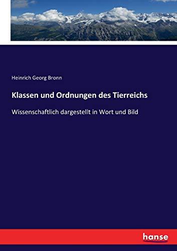 Klassen und Ordnungen des Tierreichs: Bronn, Heinrich Georg