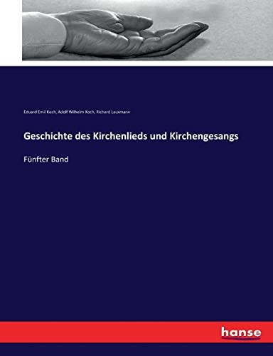 Geschichte des Kirchenlieds und Kirchengesangs: Fünfter Band (Paperback): Richard Lauxmann, Eduard ...