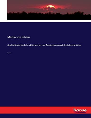 Geschichte der römischen Litteratur bis zum Gesetzgebungswerk des Kaisers Justinian: 4. Band (...