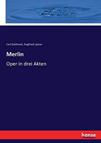 Merlin: Goldmark, Carl /