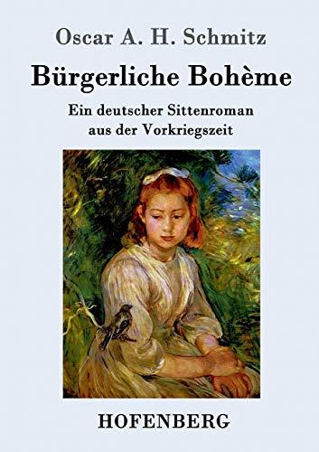 9783743702431: Bürgerliche Bohème: Ein deutscher Sittenroman aus der Vorkriegszeit