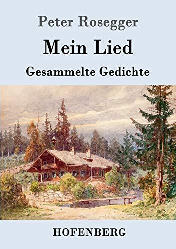 Mein Lied (Paperback): Peter Rosegger