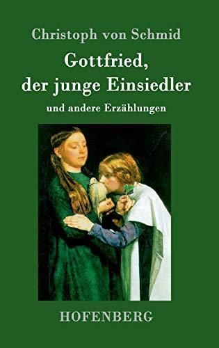 Gottfried, Der Junge Einsiedler: Christoph Von Schmid