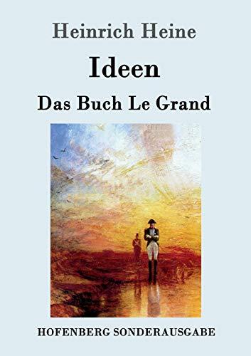 Ideen. Das Buch Le Grand: Heinrich Heine