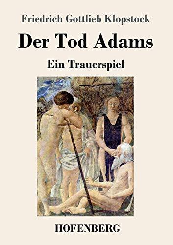 9783743712812: Der Tod Adams: Ein Trauerspiel