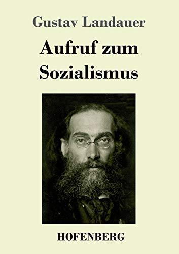 Aufruf zum Sozialismus (German Edition) - Landauer, Gustav