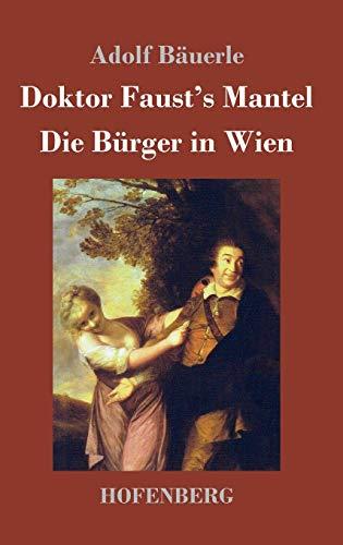 9783743715684: Doktor Faust's Mantel / Die Burger in Wien (German Edition)
