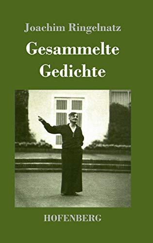 Gesammelte Gedichte: Die Schnupftabaksdose / Joachim Ringelnatzens: Ringelnatz Joachim
