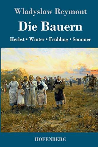 Die Bauern: Herbst - Winter - Frühling: Reymont, Wladyslaw: