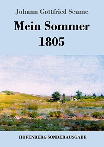 Mein Sommer 1805: Seume, Johann Gottfried