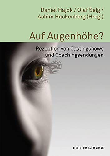 Auf Augenhöhe?: Rezeption von Castingshows und Coachingsendungen (Paperback)