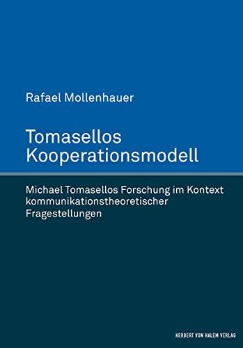 9783744510257: Tomasellos Kooperationsmodell. Michael Tomasellos Forschung im Kontext kommunikationstheoretischer Fragestellungen