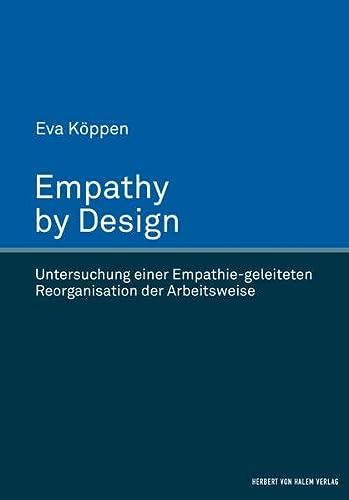 Empathy by Design: Untersuchung einer Empathie-geleiteten Reorganisation der Arbeitsweise (Hardback...
