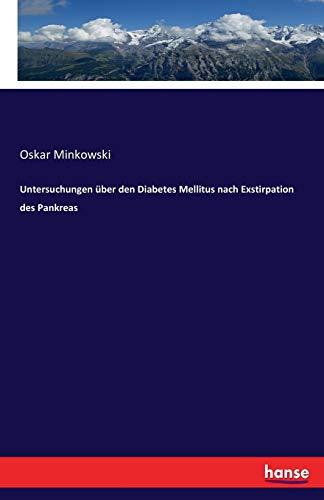 9783744603096: Untersuchungen über den Diabetes Mellitus nach Exstirpation des Pankreas