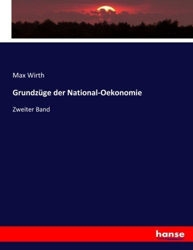 Grundzüge der National-Oekonomie: Zweiter Band (Paperback): Max Wirth