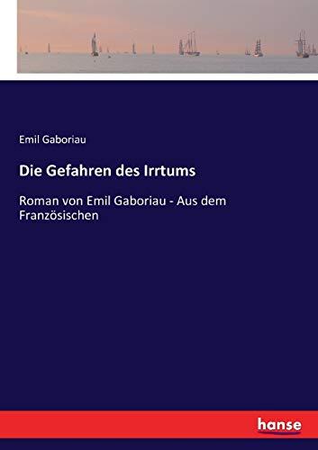 9783744605007: Die Gefahren des Irrtums: Roman von Emil Gaboriau - Aus dem Französischen