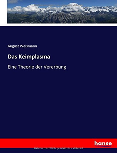 Das Keimplasma: Eine Theorie der Vererbung (Paperback): August Weismann