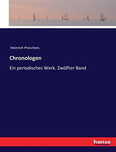 Chronologen: Ein periodisches Werk. Zwà lfter Band (Paperback): Heinrich Preschers